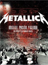 Cover Metallica - Orgullo, pasión, y gloria - tres noches en la ciudad de México [DVD]